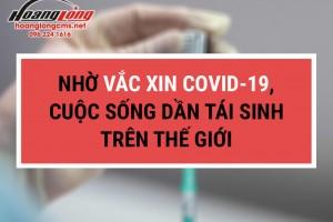Nhờ vắc xin COVID-19, cuộc sống dần tái sinh trên thế giới